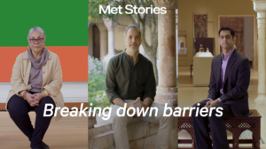 Text says Met Stories with the episode title Breaking down barriers, and three interviewees are pictured - one Black woman seated on a bench in front of an abstract work, one white man seated in the Cloisters gardens, and one Pakistani man seated in the Moroccan courtyard gallery